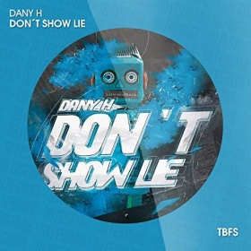 DANY H - DON'T SHOW LIE